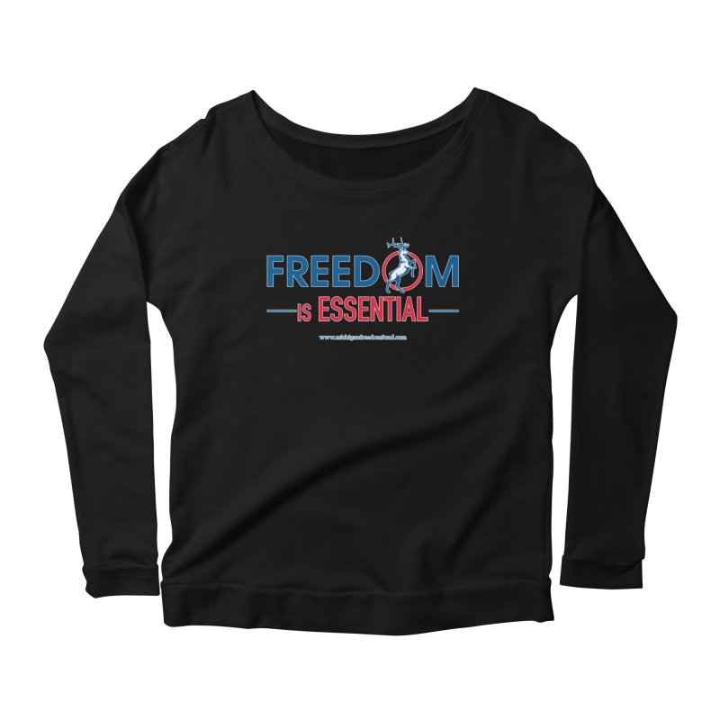FREEDOM is Essential Women's Longsleeve T-Shirt by Freedom Gear