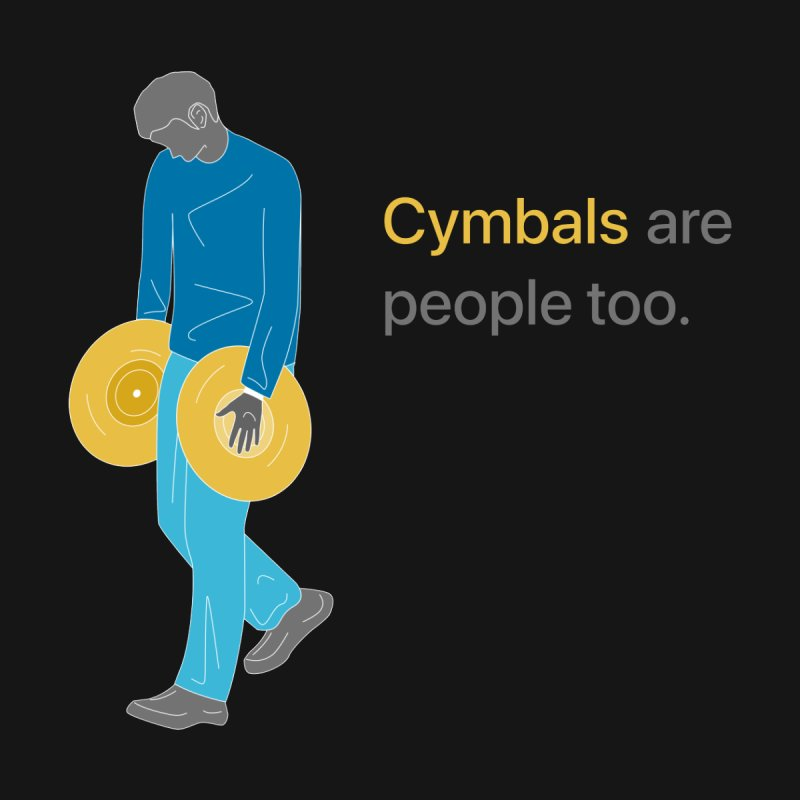 Cymbals are People Too by Freedom Percussion Shop