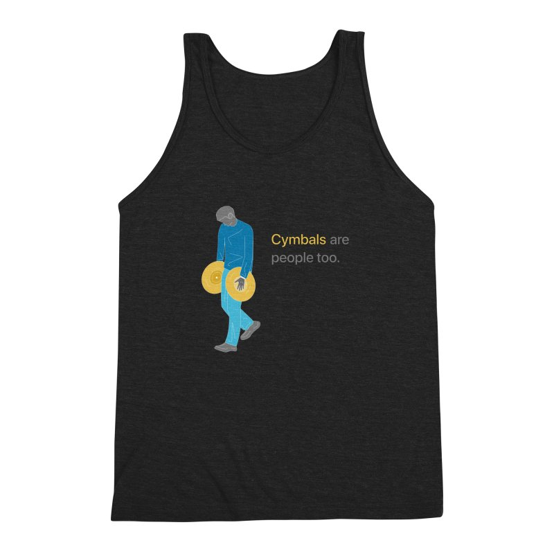 Cymbals are People Too Men's Triblend Tank by Freedom Percussion Shop