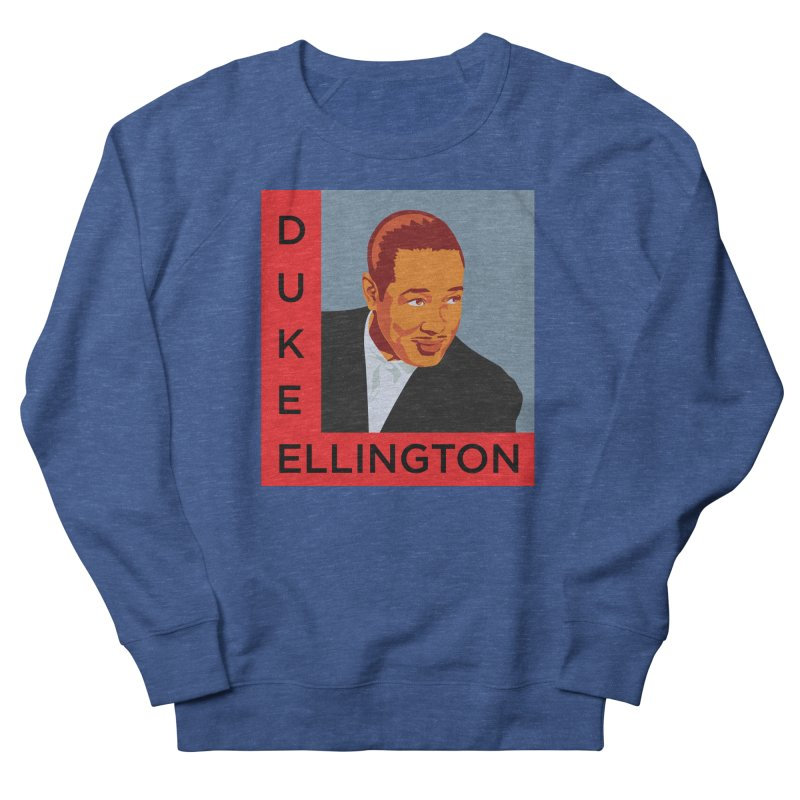 Duke Ellington Women's French Terry Sweatshirt by In this great future, you can't forget your past.
