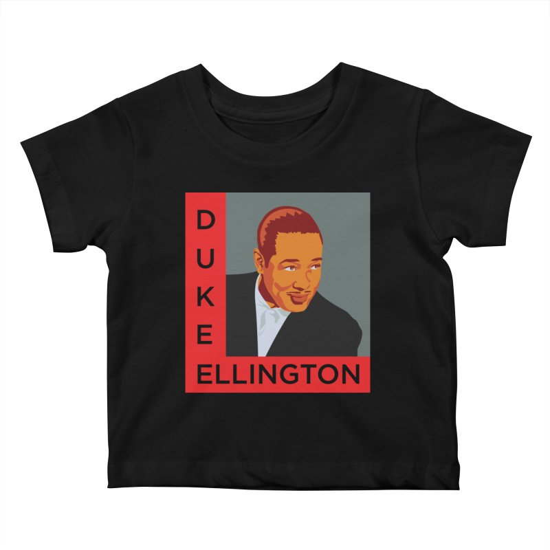 Duke Ellington Kids Baby T-Shirt by In this great future, you can't forget your past.