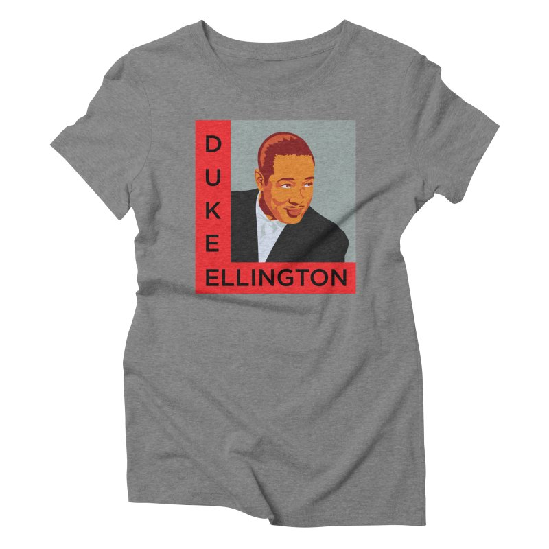 Duke Ellington Women's Triblend T-Shirt by In this great future, you can't forget your past.