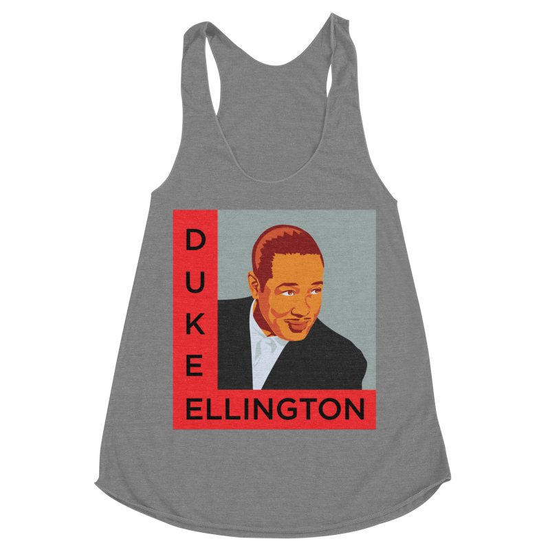 Duke Ellington Women's Racerback Triblend Tank by In this great future, you can't forget your past.