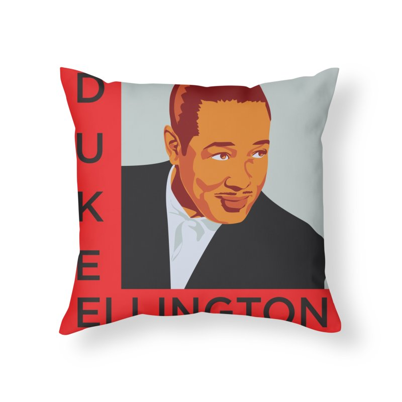 Duke Ellington Home Throw Pillow by In this great future, you can't forget your past.