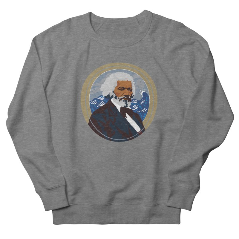 Frederick Douglass Men's Sweatshirt by In this great future, you can't forget your past.