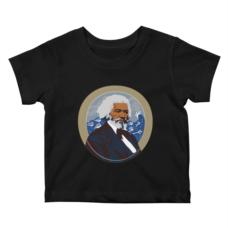 Frederick Douglass Kids Baby T-Shirt by In this great future, you can't forget your past.