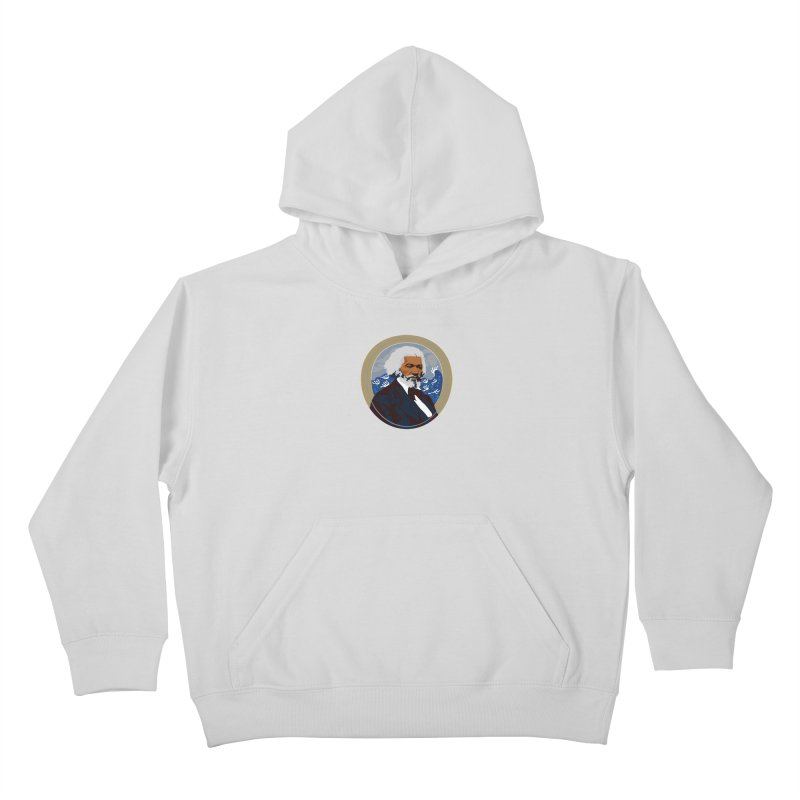 Frederick Douglass Kids Pullover Hoody by In this great future, you can't forget your past.