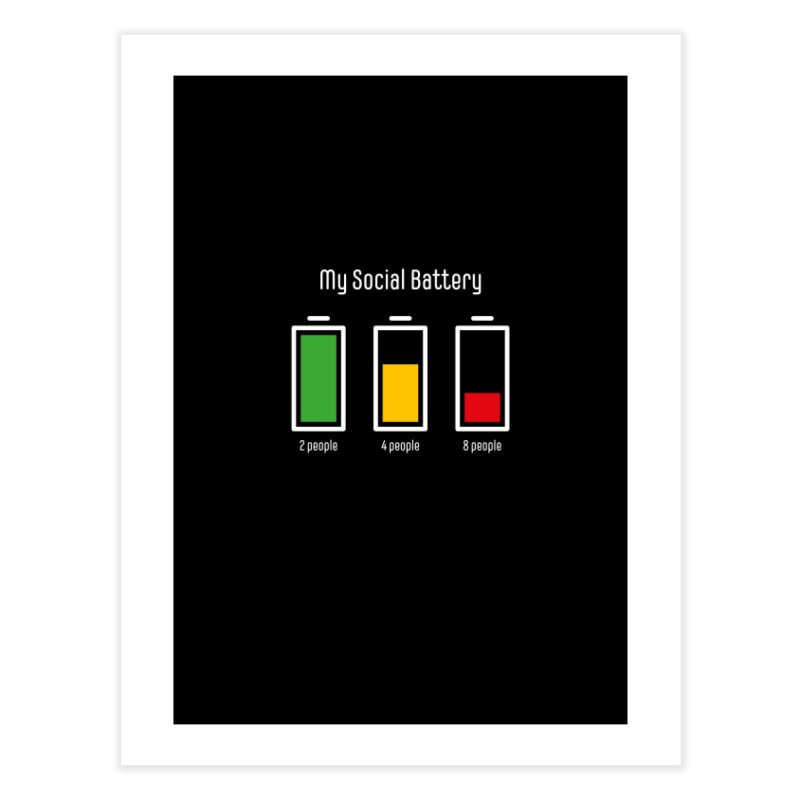 My Social Battery Home Fine Art Print by Freehand