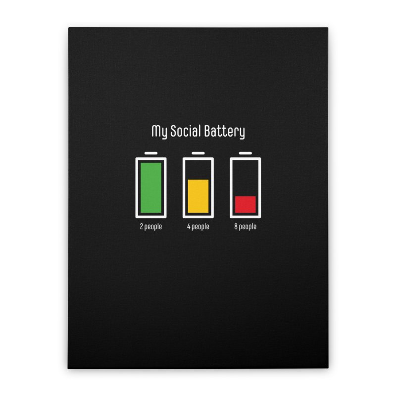 My Social Battery Home Stretched Canvas by Freehand