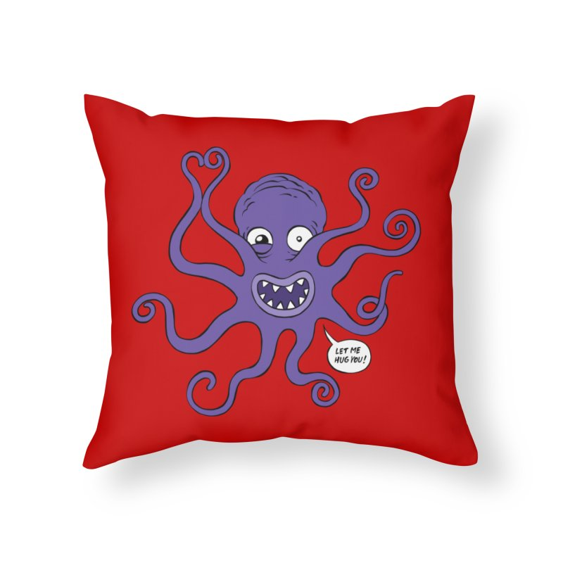 Hugtopus Home Throw Pillow by Freehand