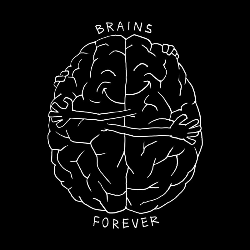 Brains Forever by Freehand