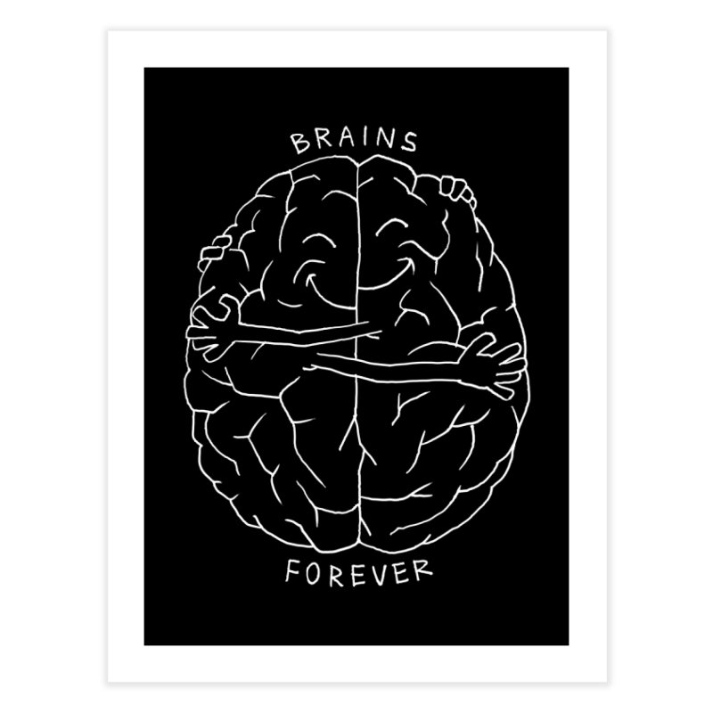 Brains Forever Home Fine Art Print by Freehand