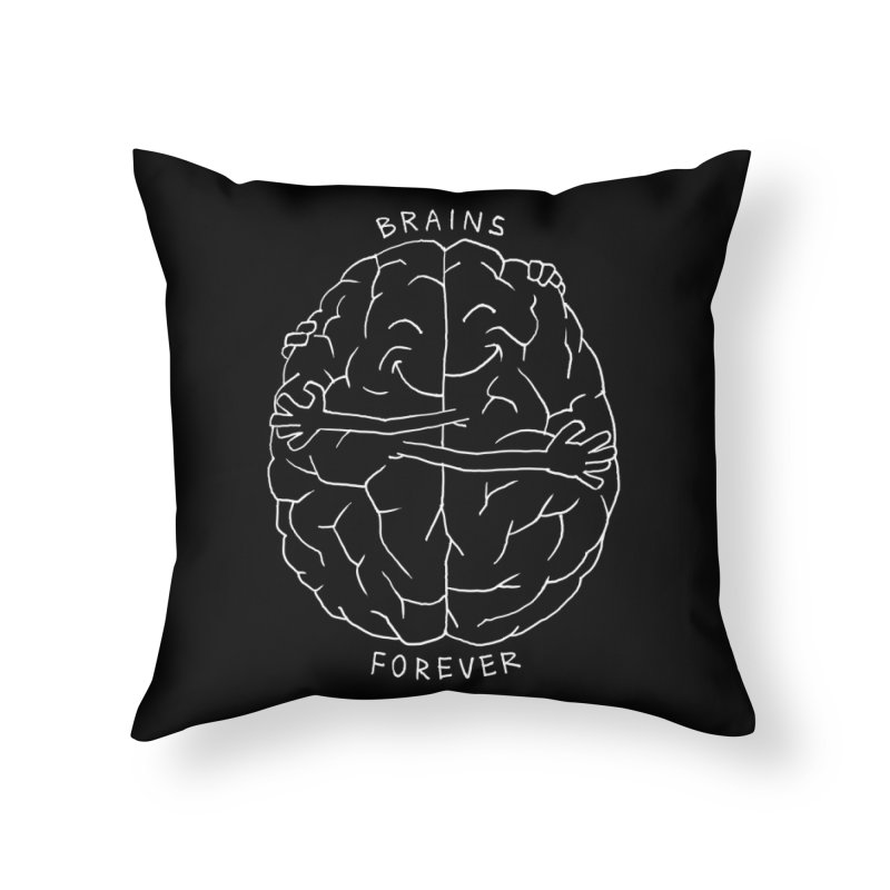 Brains Forever Home Throw Pillow by Freehand