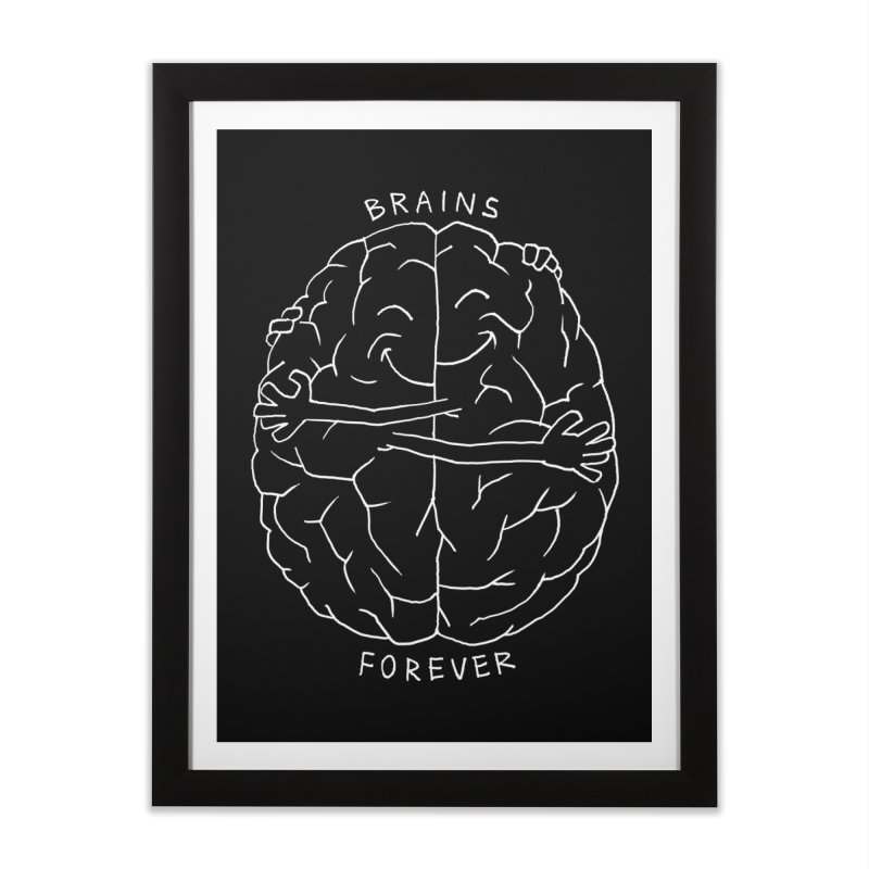 Brains Forever Home Framed Fine Art Print by Freehand