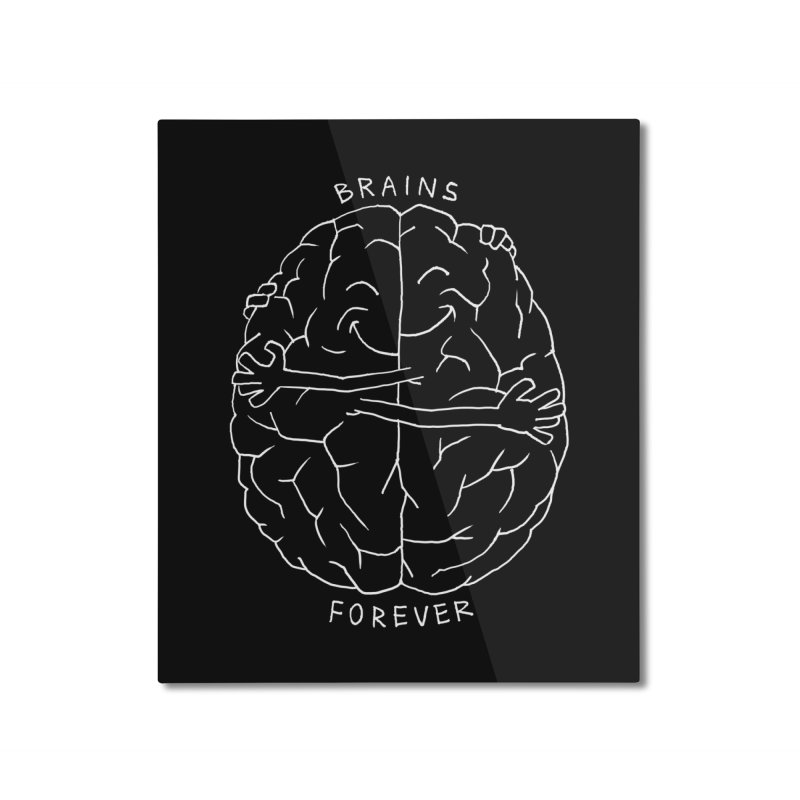 Brains Forever Home Mounted Aluminum Print by Freehand