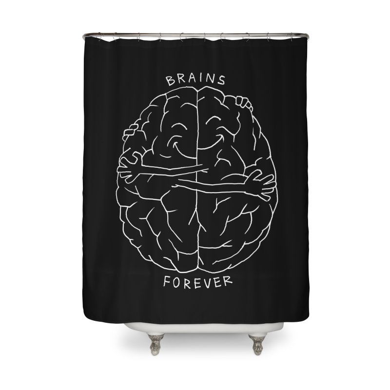Brains Forever Home Shower Curtain by Freehand