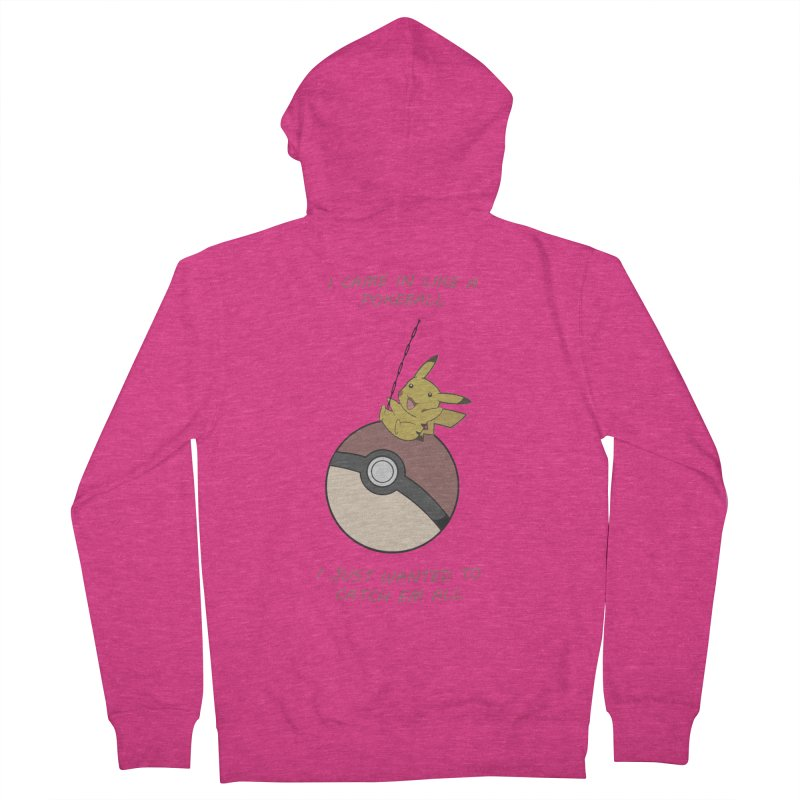 I Came In Like A Pokeball... Women's Zip-Up Hoody by freeimagination's Artist Shop