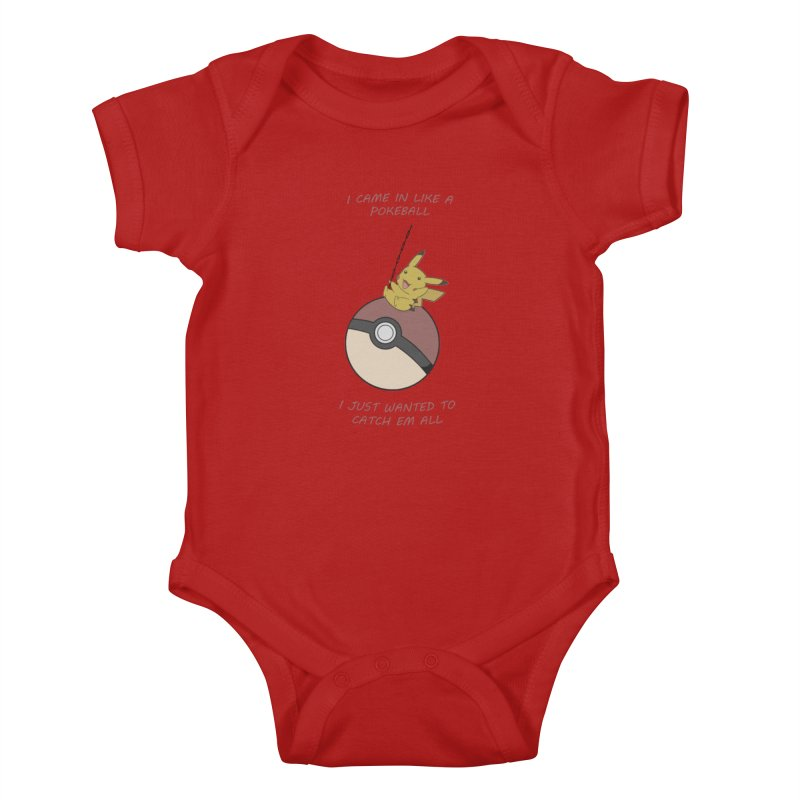 I Came In Like A Pokeball... Kids Baby Bodysuit by freeimagination's Artist Shop
