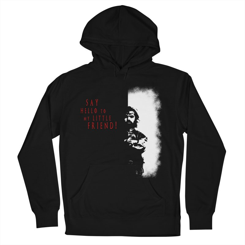 SAY HELLO TO MY LITTLE FRIEND! Men's Pullover Hoody by freeimagination's Artist Shop