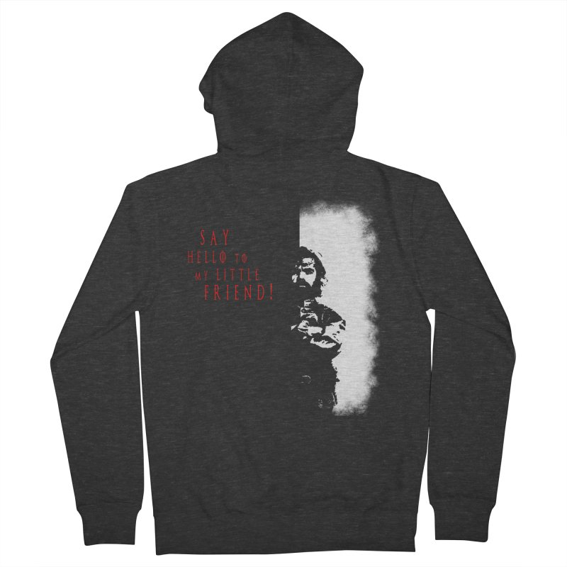 SAY HELLO TO MY LITTLE FRIEND! Men's Zip-Up Hoody by freeimagination's Artist Shop