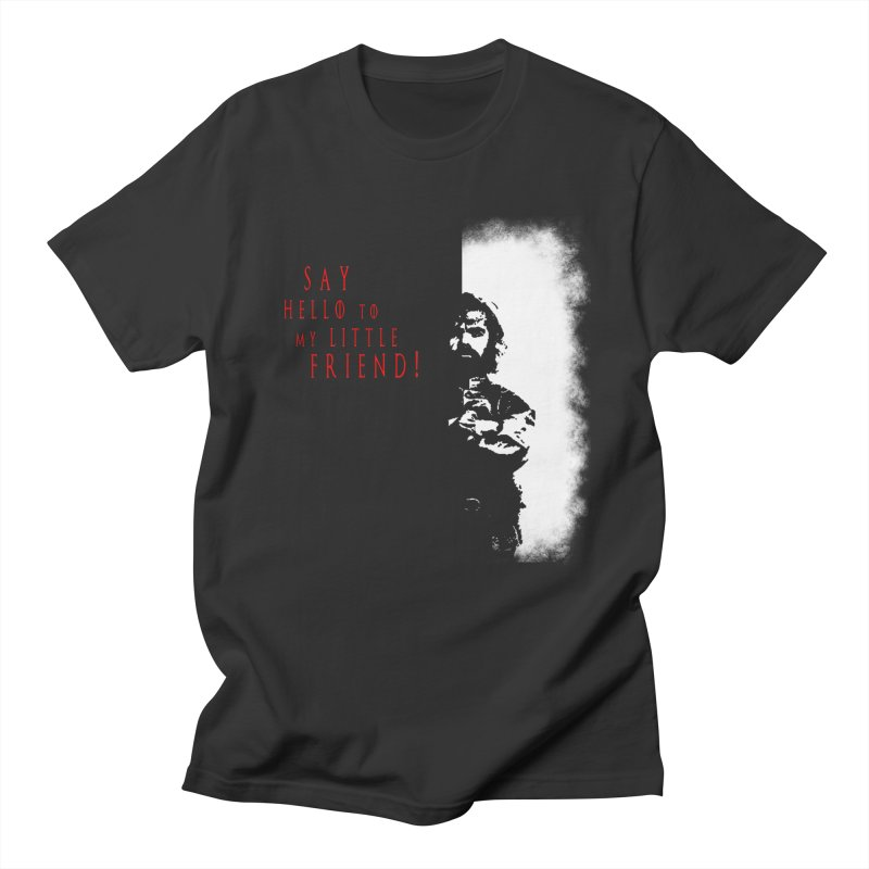 SAY HELLO TO MY LITTLE FRIEND! Men's T-shirt by freeimagination's Artist Shop