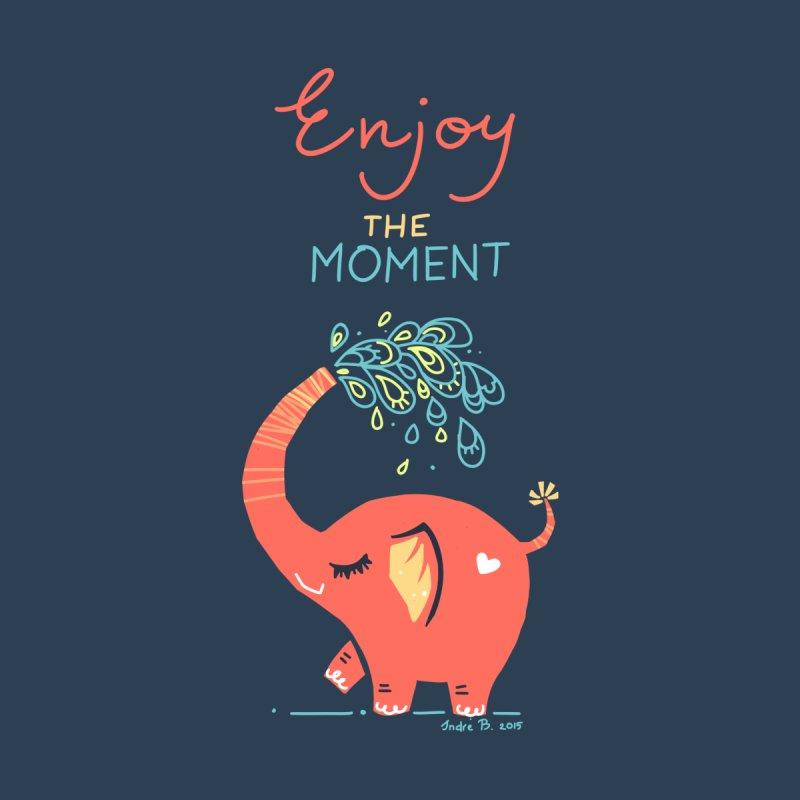 Enjoy the Moment   by Freeminds's Artist Shop
