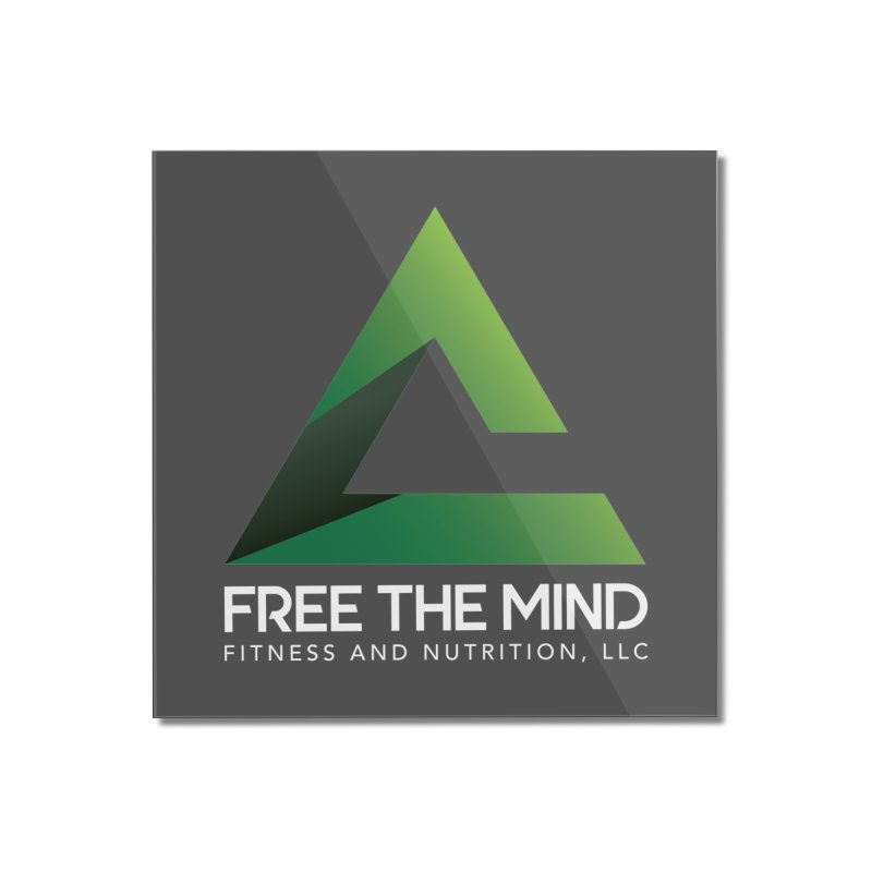 Free the Mind (Stacked, White) Home Mounted Acrylic Print by Free the Mind Fitness Shop