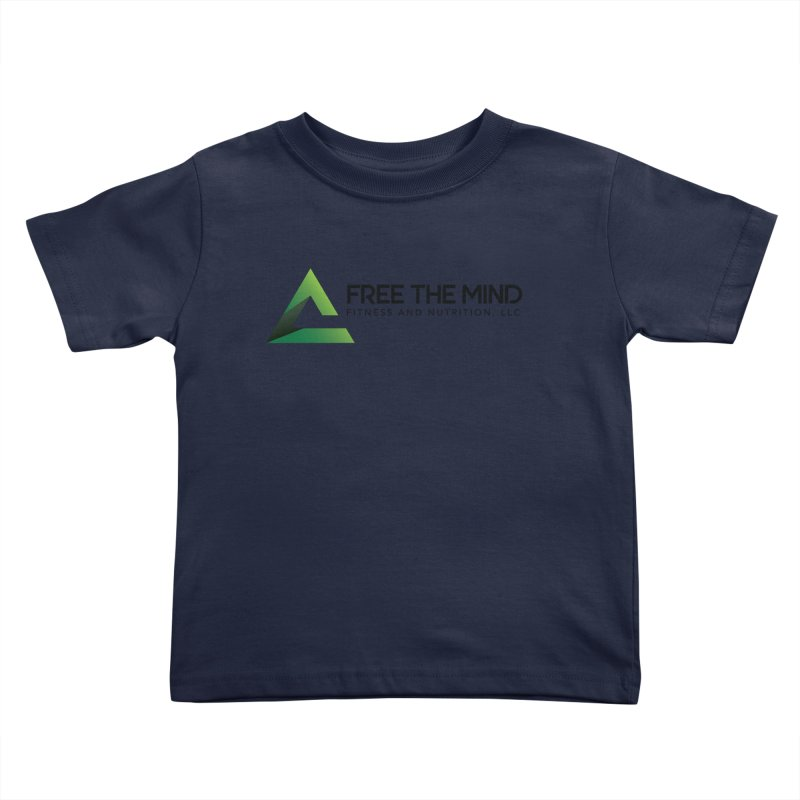 Free the Mind (Horizontal) Kids Toddler T-Shirt by Free the Mind Fitness Shop