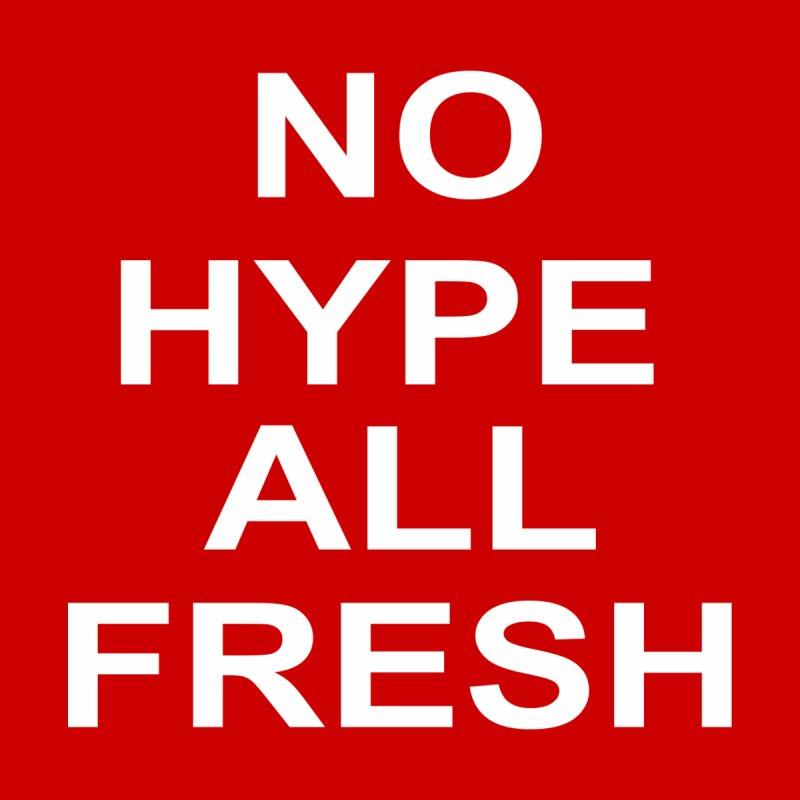 NO Hype Men's T-Shirt by freshkreative's Artist Shop