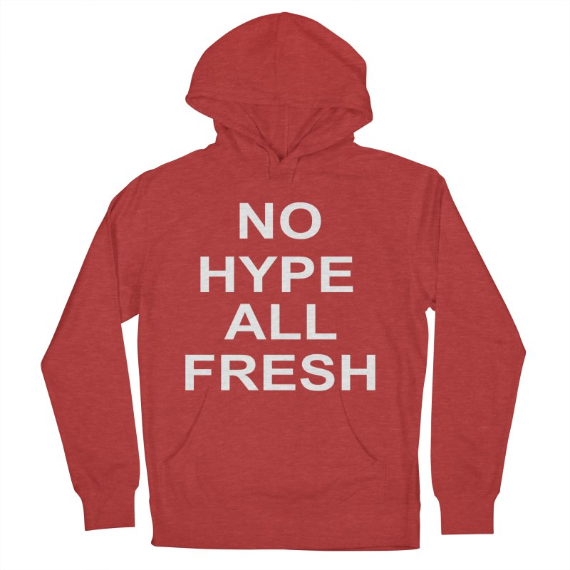 NO Hype Women's Pullover Hoody by freshkreative's Artist Shop