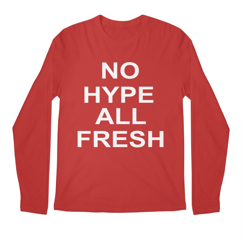 NO Hype Men's Longsleeve T-Shirt by freshkreative's Artist Shop