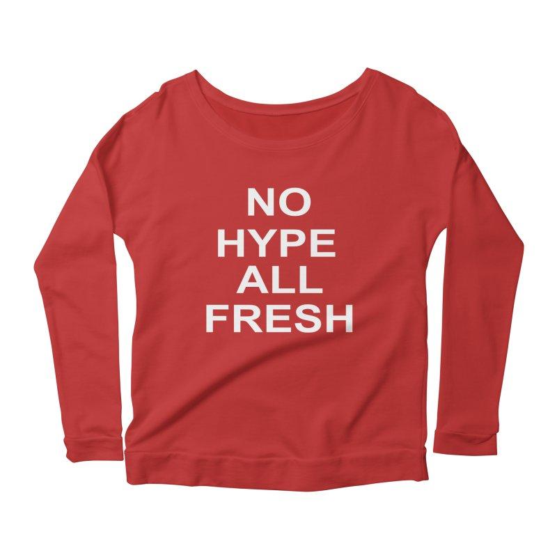 NO Hype Women's Longsleeve Scoopneck  by freshkreative's Artist Shop