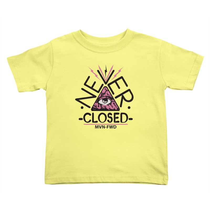 Never Closed  Kids Toddler T-Shirt by Frewil 's Artist Shop