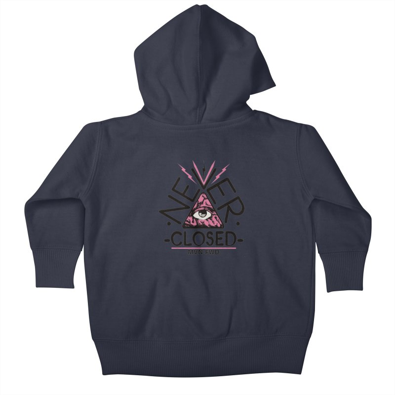 Never Closed  Kids Baby Zip-Up Hoody by Frewil 's Artist Shop