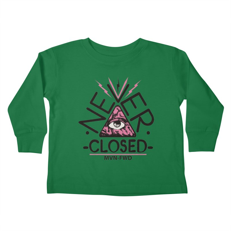 Never Closed  Kids Toddler Longsleeve T-Shirt by Frewil 's Artist Shop