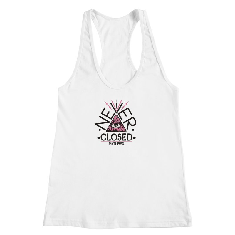 Never Closed  Women's Racerback Tank by Frewil 's Artist Shop