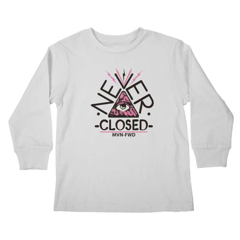 Never Closed  Kids Longsleeve T-Shirt by Frewil 's Artist Shop