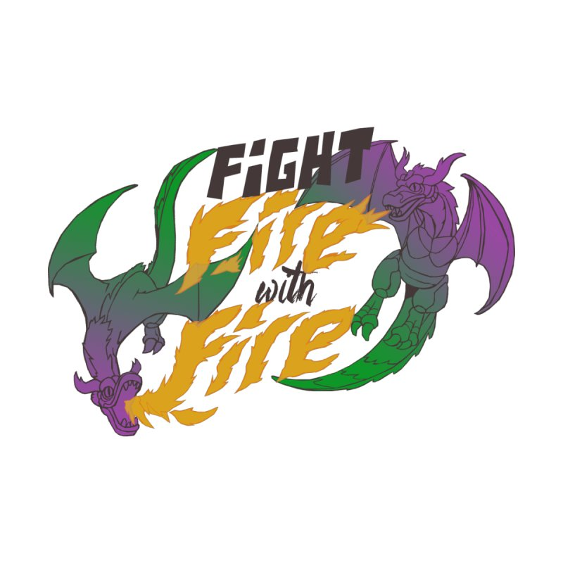 fight fire with fire by frikkinmunki's Artist Shop