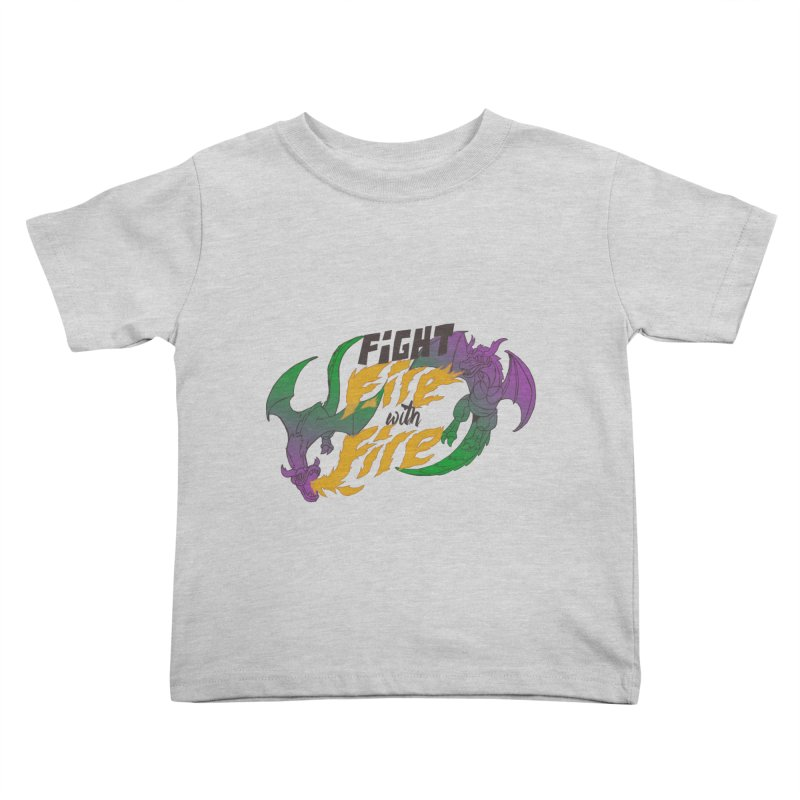 fight fire with fire Kids Toddler T-Shirt by frikkinmunki's Artist Shop