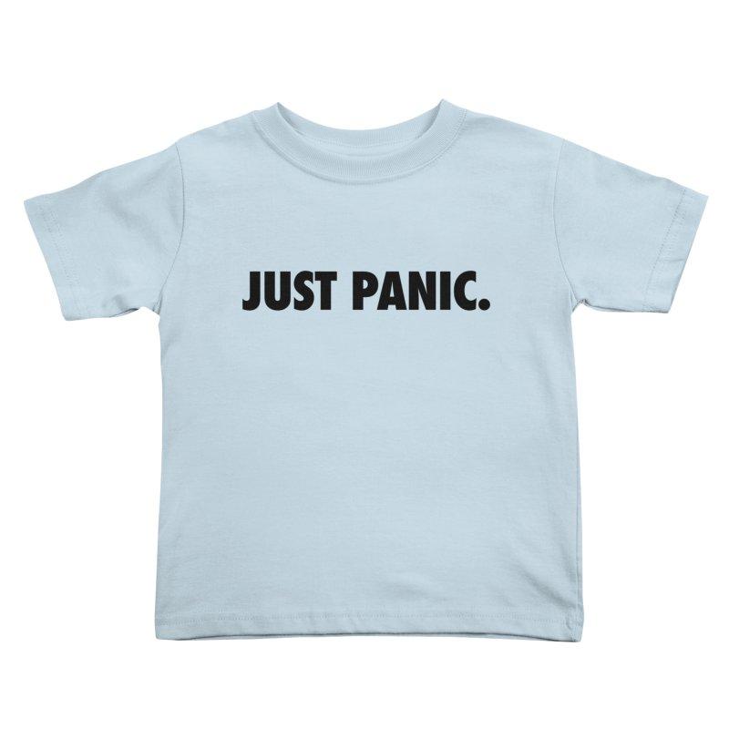 Just panic. Kids Toddler T-Shirt by Frilli7 - Artist Shop