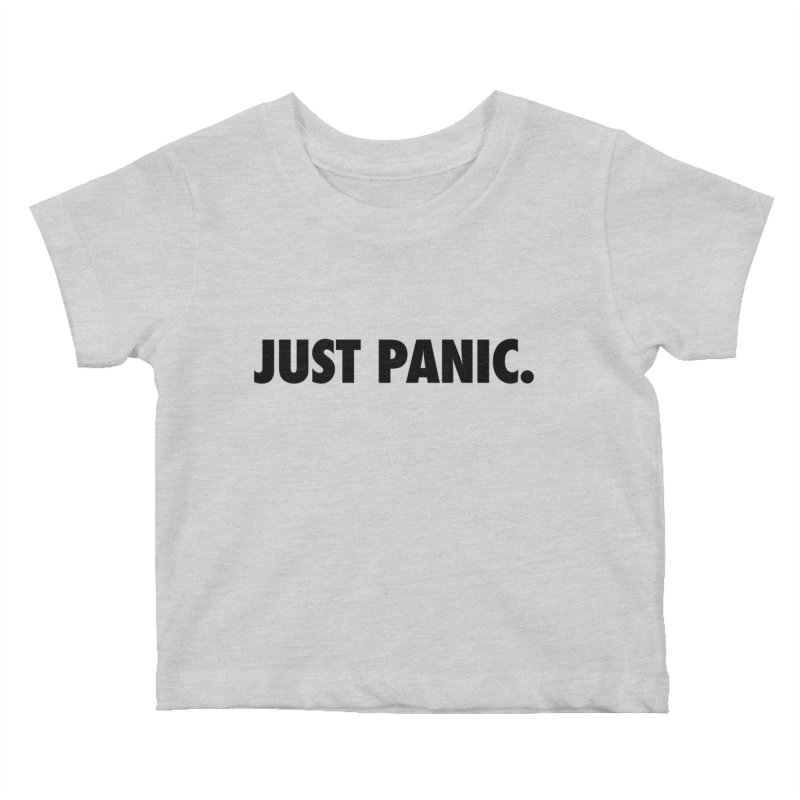 Just panic. Kids Baby T-Shirt by Frilli7 - Artist Shop