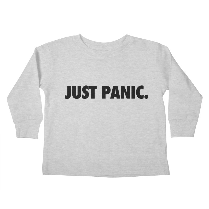 Just panic. Kids Toddler Longsleeve T-Shirt by Frilli7 - Artist Shop