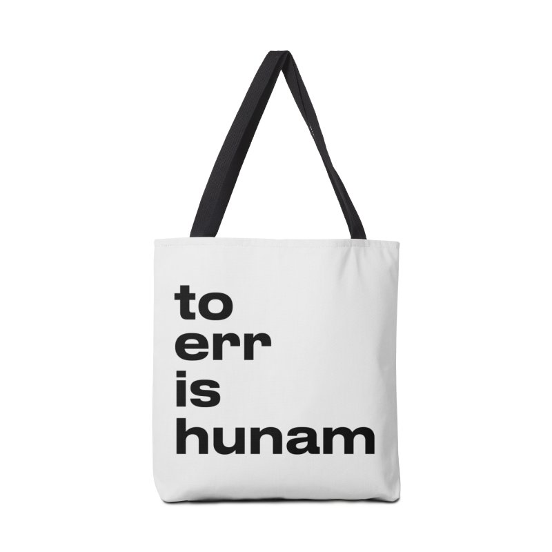 To err is hunam Accessories Bag by Frilli7 - Artist Shop