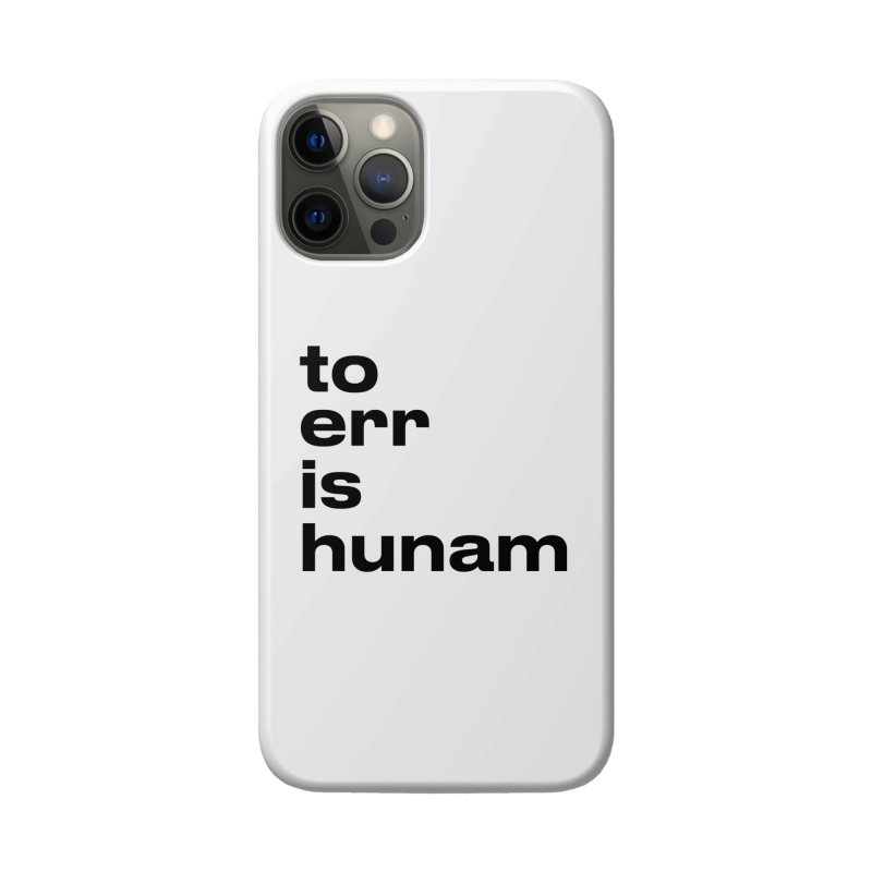To err is hunam Accessories Phone Case by Frilli7 - Artist Shop