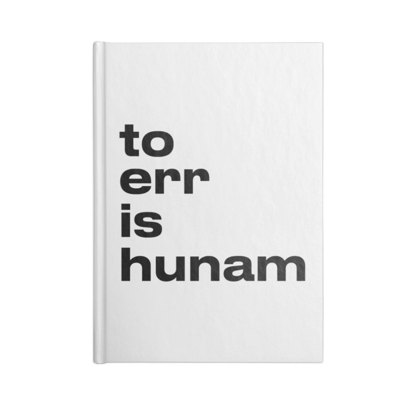 To err is hunam Accessories Notebook by Frilli7 - Artist Shop