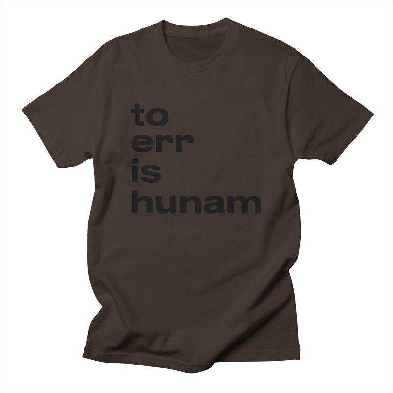 To err is hunam Men's T-Shirt by Frilli7 - Artist Shop