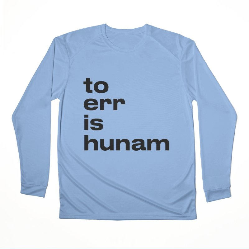 To err is hunam Women's Longsleeve T-Shirt by Frilli7 - Artist Shop