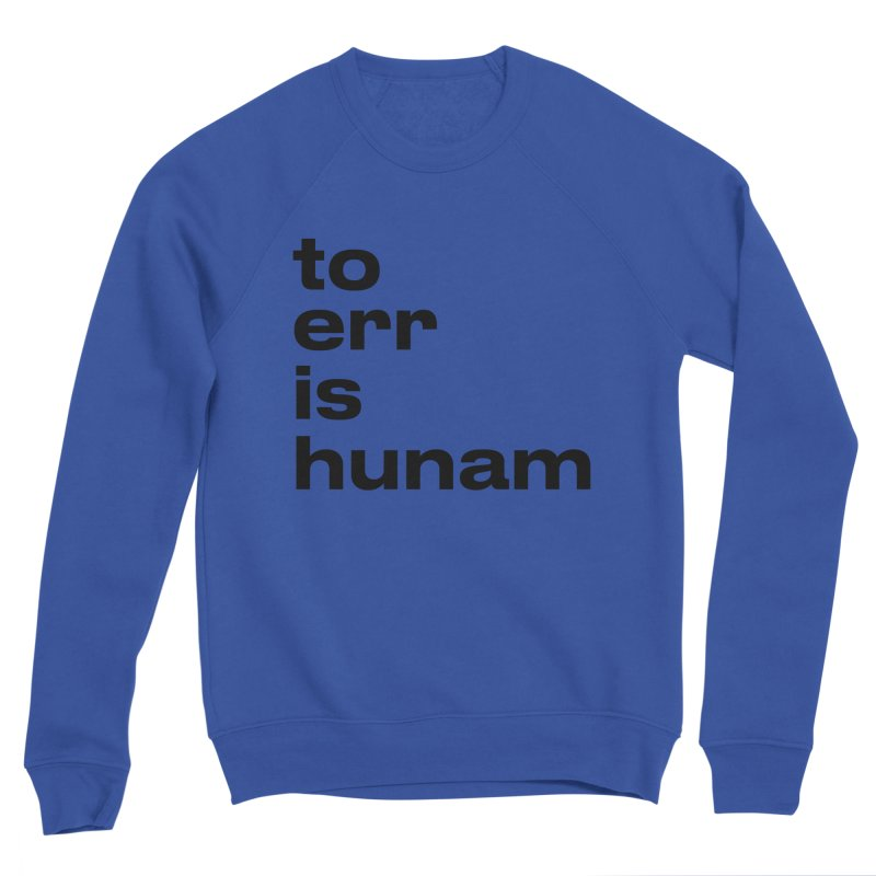 To err is hunam Women's Sweatshirt by Frilli7 - Artist Shop