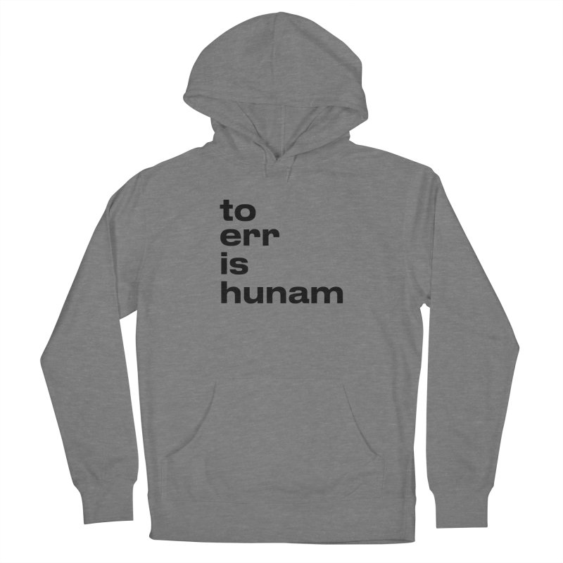 To err is hunam Women's Pullover Hoody by Frilli7 - Artist Shop