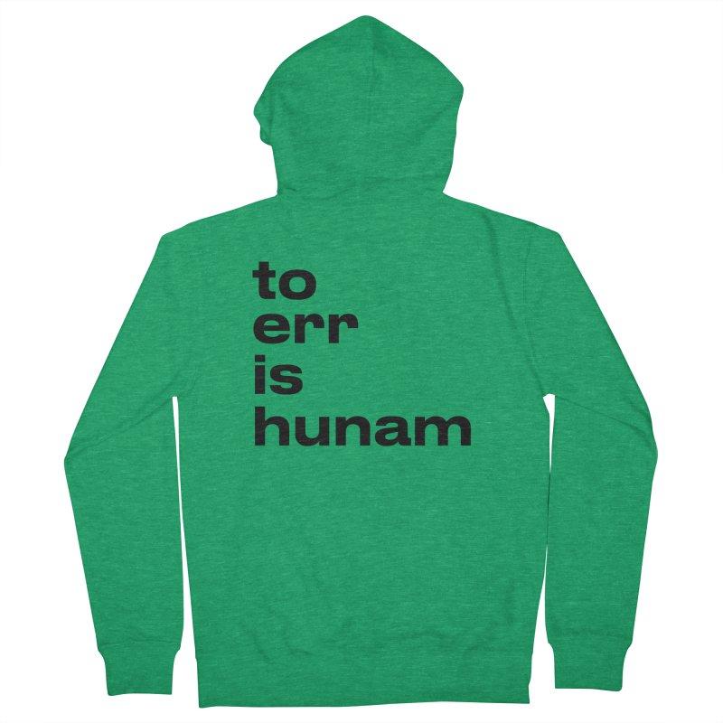 To err is hunam Men's Zip-Up Hoody by Frilli7 - Artist Shop